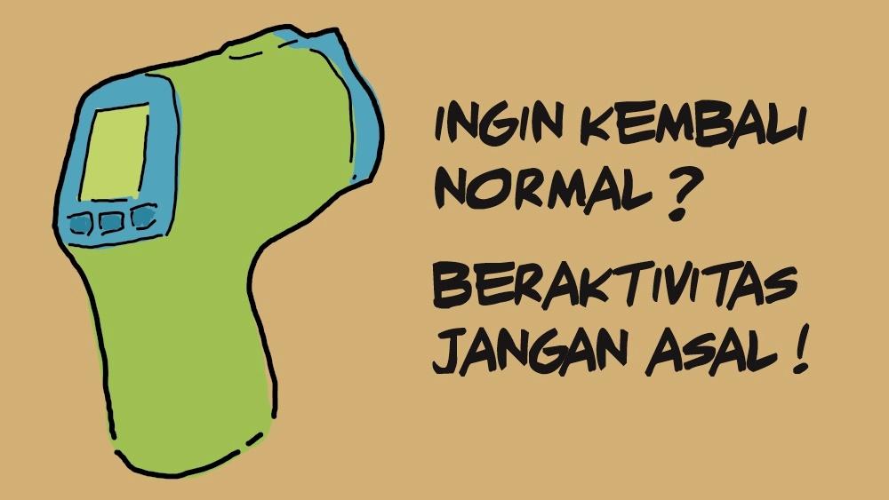 Ingin Kembali Normal? Beraktivitas Jangan Asal!