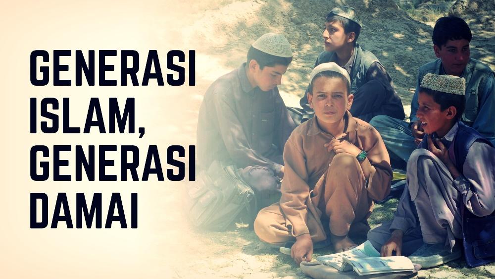 Generasi Islam, Generasi Damai