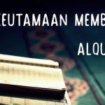 membaca Alquran dan keutamaannya