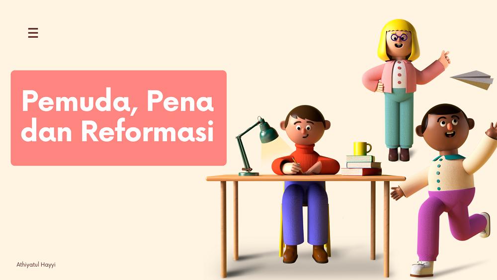 PEMUDA, PENA DAN REFORMASI